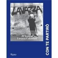 Lavazza - Con Te Partiro : Twenty Years of the Lavazza Calendar by Novembre, Fabio; Cerami, Vincenzo; Lavazza, Francesca, 9780847837694