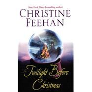 The Twilight Before Christmas by Feehan, Christine, 9781501127694