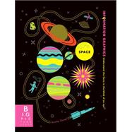 Information Graphics: Space by Rogers, Simon; Daniel, Jennifer, 9780763677695