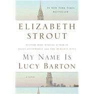 My Name Is Lucy Barton by Strout, Elizabeth, 9781400067695