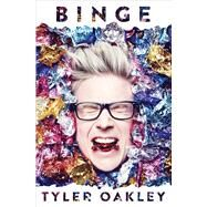 Binge by Oakley, Tyler, 9781501117695