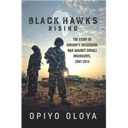 Black Hawks Rising by Oloya, Opiyo, 9781910777695