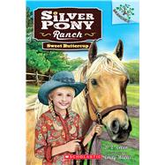 Sweet Buttercup: A Branches Book (Silver Pony Ranch #2) A Branches Book by Green, D.L.; Wallis, Emily, 9780545797696