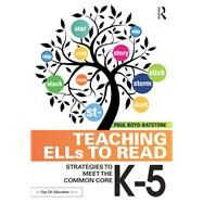 Teaching ELLs to Read: Strategies to Meet the Common Core, K-5 by Boyd-Batstone; Paul, 9781138017696
