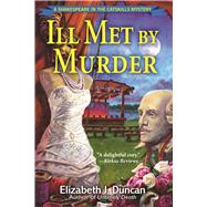 Ill Met by Murder A Shakespeare in the Catskills Mystery by Duncan, Elizabeth J., 9781629537696