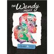 The Wendy Project by Osborne, Melissa Jane; Fish, Veronica, 9781629917696
