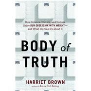 Body of Truth by Brown, Harriet, 9780738217697