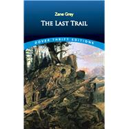The Last Trail by Grey, Zane, 9780486827698