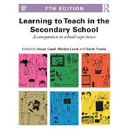 Learning to Teach in the Secondary School: A Companion to School Experience by Capel; Susan, 9781138787698