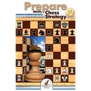 Prepare With Chess Strategy by Root, Alexey W., 9781936277698