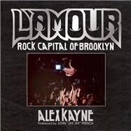 L'Amour Rock Capital of Brooklyn by Kayne, Alex ; French, Jay Jay, 9781940207698