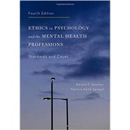 Ethics in Psychology and the Mental Health Professions Standards and Cases by Koocher, Gerald P.; Keith-Spiegel, Patricia, 9780199957699