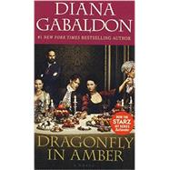 Dragonfly in Amber (Starz Tie-in Edition) by Gabaldon, Diana, 9780399177699