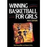 Winning Basketball for Girls by Miller, Faye Young; Coffey, Wayne, 9780816027699