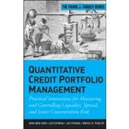 Quantitative Credit Portfolio Management : Practical Innovations for Measuring and Controlling Liquidity, Spread, and Issuer Concentration Risk by Dor, Arik Ben; Dynkin, Lev; Hyman, Jay; Phelps, Bruce D., 9781118117699