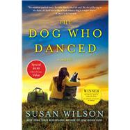 The Dog Who Danced A novel by Wilson, Susan, 9781250097699