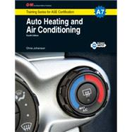 Auto Heating and Air Conditioning: Shop Manual, A7 9781619607699N