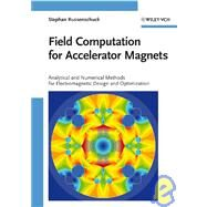 Field Computation for Accelerator Magnets : Analytical and Numerical Methods for Electromagnetic Design and Optimization