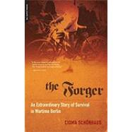 The Forger by Schonhaus, Cioma, 9780306817700