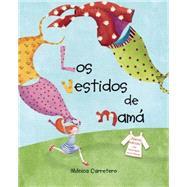 Los vestidos de mamá by Carretero, Monica, 9788416147700