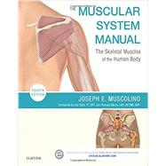 The Muscular System Manual: The Skeletal Muscles of the Human Body by Muscolino, Joseph E., 9780323327701