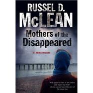 Mothers of the Disappeared by McLean, Russel D., 9780727897701