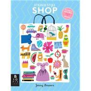 Sticker Style: Shop by Big Picture Press; Bowers, Jenny, 9780763677701