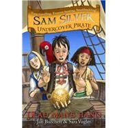 Sam Silver Undercover Pirate 10: Dead Man's Hand by Burchett, Jan; Vogler, Sara; Hartas, Leo, 9781444007701