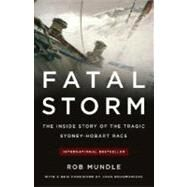 Fatal Storm : The Inside Story of the Tragic Sydney-Hobart Race by Mundle, Rob, 9780071487702
