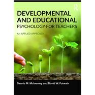 Developmental and Educational Psychology for Teachers: An applied approach by McInerney; Dennis, 9781138947702