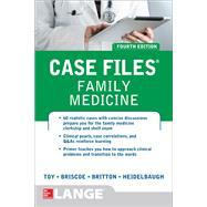Case Files Family Medicine, Fourth Edition by Toy, Eugene; Briscoe, Donald; Britton, Bruce; Heidelbaugh, Joel John, 9781259587702