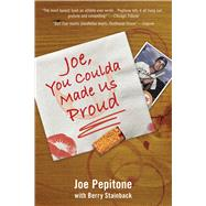 Joe, You Coulda Made Us Proud by Pepitone, Joe; Stainback, Berry (CON), 9781613217702