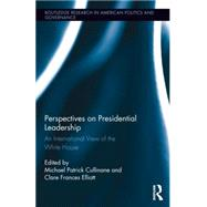 Perspectives on Presidential Leadership: An International View of the White House by Cullinane; Michael Patrick, 9780415857703