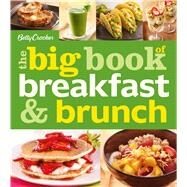 Betty Crocker The Big Book of Breakfast & Brunch by Crocker, Betty, 9780544247703