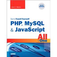 PHP, MySQL & JavaScript All in One, Sams Teach Yourself by Meloni, Julie C., 9780672337703
