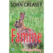 Famine by Creasey, John, 9780755117703