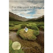 For the Love of Rivers by Fausch, Kurt D.; Mackessy, Kristine A.; Nakano, Shigeru, 9780870717703