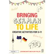 Bringing German to Life by Watts; Catherine, 9781138797703