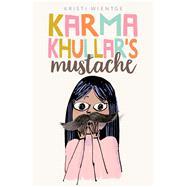 Karma Khullar's Mustache by Wientge, Kristi, 9781481477703