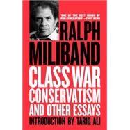 Class War Conservatism by MILIBAND, RALPHALI, TARIQ, 9781781687703