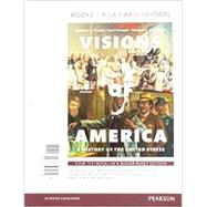 Visions of America A History of the United States, Volume One,  Books a la Carte Edition by Keene, Jennifer D.; Cornell, Saul T.; O'Donnell, Edward T., 9780133767704