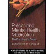 Prescribing Mental Health Medication : The Practitioner's Guide by Doran, Christopher M., 9780203987704
