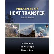 Principles Of Heat Transfer by Kreith, Frank; Manglik, Raj M.; Bohn, Mark S., 9780495667704