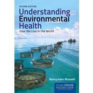 Understanding Environmental Health by Maxwell, Nancy Irwin, 9781449647704