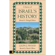Survey of Israel's History, A by Leon J. Wood, 9780310347705