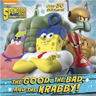 The Good, the Bad, and the Krabby! (SpongeBob SquarePants) by RANDOM HOUSEAIKINS, DAVID, 9780385387705