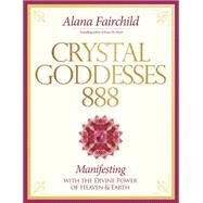 Crystal Goddessess 888 by Fairchild, Alana; Marin, Jane (CON), 9780738747705