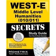 WEST-E Middle Level Humanities (010/011) Secrets Study Guide : WEST-E Test Review for the Washington Educator Skills Tests-Endorsements by West-e Exam Secrets Team, 9781614037705