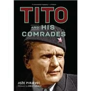Tito and His Comrades by Pirjevec, Jože; Greble, Emily, 9780299317706