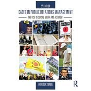 Cases in Public Relations Management: The Rise of Social Media and Activism by Swann; Patricia, 9780415517706